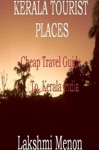 Kerala Tourist Places A Cheap Travel Guide To Kerala India