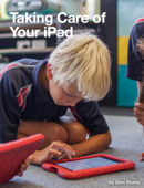Taking Care of Your iPad