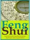 Feng Shui - Styrk Dit Liv Med Feng Shui