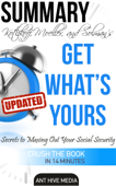 Get What's Yours: The Secrets to Maxing Out Your Social Security Revised Summary