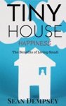 Tiny House Happiness The Benefits Of Living Small