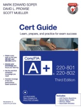 CompTIA A+ 220-801 and 220-802 Authorized Cert Guide, 3/e