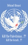 Kill The Palestinian