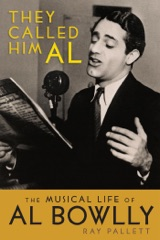 They Called Him Al: The Musical Life of Al Bowlly