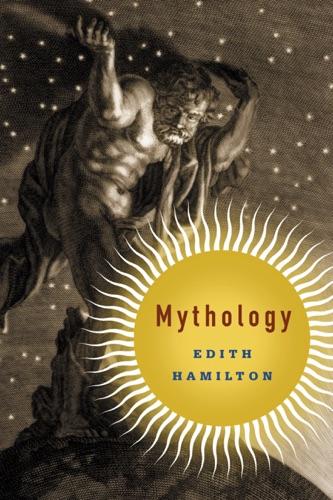 Mythology - Edith Hamilton, Aphrodite Trust & Apollo Trust - Edith Hamilton, Aphrodite Trust & Apollo Trust