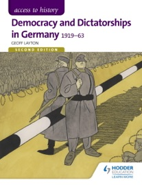 ACCESS TO HISTORY: DEMOCRACY AND DICTATORSHIPS IN GERMANY 1919-63 SECOND EDITION