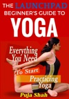 The Launchpad Beginners Guide To Yoga
