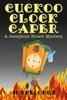 Cuckoo Clock Caper A Josephine Stuart Mystery