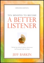 Ten Minutes To Become A Better Listener: The Best Tips For You To Enhance Attentiveness and Eventually Help Out People