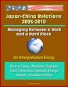 Japan-China Relations 2005-2010 Managing Between A Rock And A Hard Place An Interpretative Essay - Rise Of China Maritime Disputes East China Sea Senkaku Diaoyu Islands Yasukuni Shrine