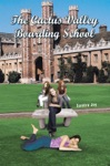 The Cactus Valley Boarding School