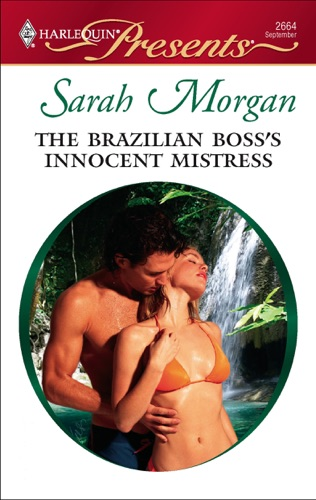 Sarah Morgan - The Brazilian Boss's Innocent Mistress
