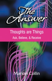 The Answer Thoughts Are Things