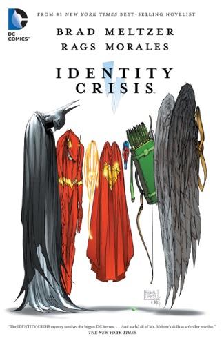 Brad Meltzer, Rags Morales & Michael Bair - Identity Crisis