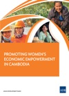 Promoting Womens Economic Empowerment In Cambodia