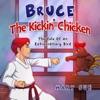 Bruce The Kickin Chicken