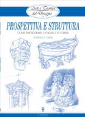 Arte e Tecnica del Disegno - 12 - Prospettiva e struttura Book Cover
