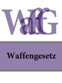 Waffengesetz – WaffG 2016