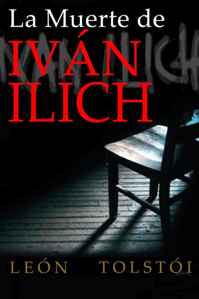 La muerte de Iván Ilich by León Tolstói