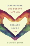 Dear Morgan God DoesnT Hate You Because YouRe Gay