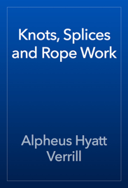 Knots, Splices and Rope Work book