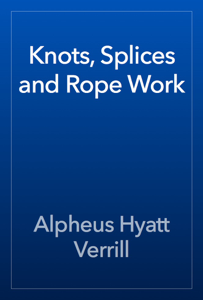 Knots, Splices and Rope Work Book Review