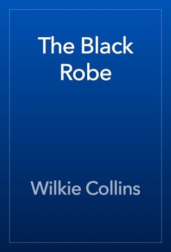 Wilkie Collins - The Black Robe