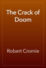 The Crack of Doom by Robert Cromie on Apple Books