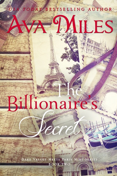 The Billionaire's Secret (Dare Valley Meets Paris, Volume 2) - Ava Miles book cover