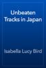 Isabella Lucy Bird - Unbeaten Tracks in Japan artwork