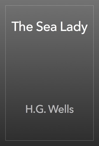 H.G. Wells - The Sea Lady