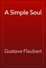 Gustave Flaubert - A Simple Soul artwork