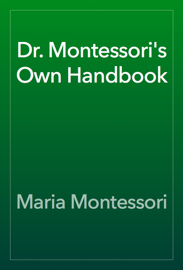 Dr. Montessori's Own Handbook book