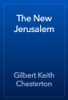 Gilbert Keith Chesterton - The New Jerusalem artwork