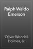 Oliver Wendell Holmes, Jr. - Ralph Waldo Emerson artwork