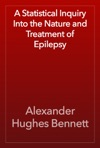 A Statistical Inquiry Into The Nature And Treatment Of Epilepsy