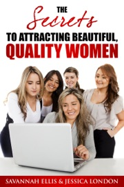The Secrets To Attracting Beautiful Quality Women