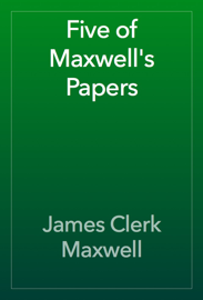 Five of Maxwell's Papers book