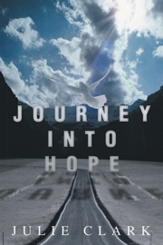 Journey into Hope - Julie Clark