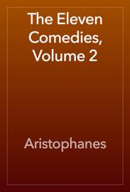 The Eleven Comedies, Volume 2 book