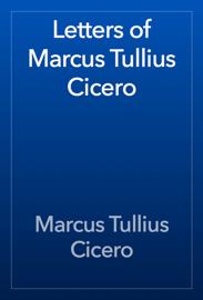 Letters of Marcus Tullius Cicero book