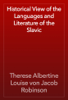 Therese Albertine Louise von Jacob Robinson - Historical View of the Languages and Literature of the Slavic artwork