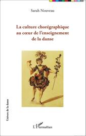 LA CULTURE CHORéGRAPHIQUE AU CœUR DE L'ENSEIGNEMENT DE LA DANSE