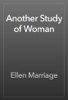 Ellen Marriage - Another Study of Woman artwork