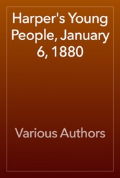 Download and Read Online Harper's Young People, January 6, 1880