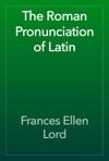 The Roman Pronunciation Of Latin