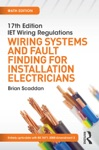 17th Edition IET Wiring Regulations Wiring Systems And Fault Finding For Installation Electricians 6th Ed