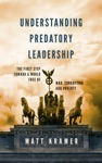 Understanding Predatory Leadership The First Step Toward A World Free Of War Corruption And Poverty