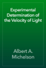 Albert A. Michelson - Experimental Determination of the Velocity of Light artwork