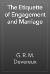 The Etiquette of Engagement and Marriage